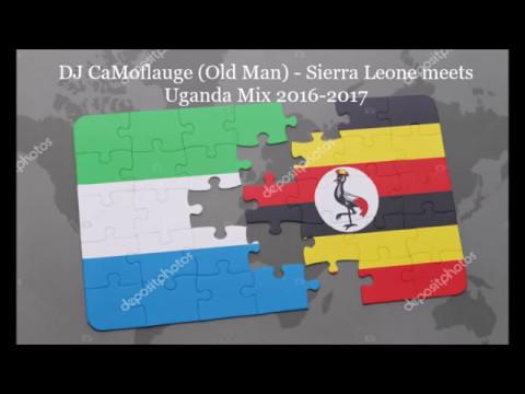 DJ CaMoflauge (Old Man) - Sierra Leone meets Uganda Mix 2016-2017