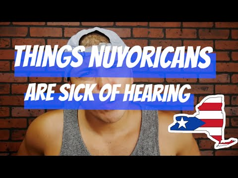 Things Nuyoricans (Puerto Ricans) Are Tired of Hearing