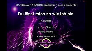 Helene Fischer - Du lässt mich sein so wie ich bin (Karaoke Version)