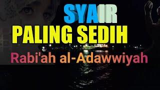 Paling Sedih Syair Cinta Rabi'ah Al-Adawiyah