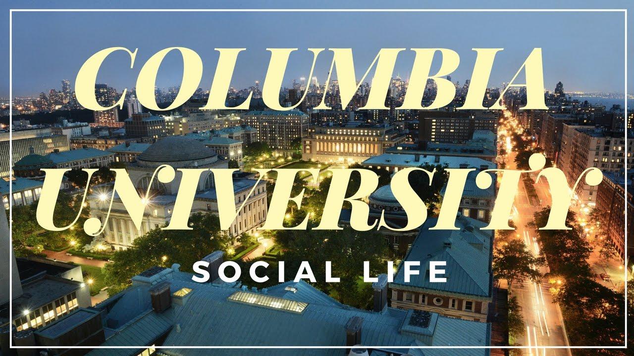 social life at columbia university youtube