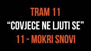TRAM 11 - 11 - MOKRI SNOVI