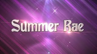 Summer Rae Custom Entrance Video Titantron