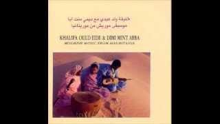 Dimi Mint Abba feat Khalifa Ould Eide = Yar Allahoo