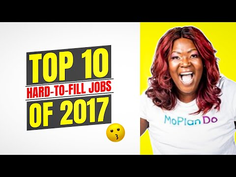 Top 10 Hard-to-Fill Jobs of 2017