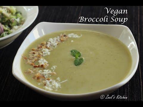 Vegan Broccoli Soup | Dairy-free Broccoli Soup | Creamy Broccoli Soup without Milk | Zeel's Kitchen