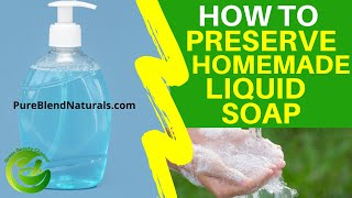 HOW TO PRESERVE HOMEMADE LIQUID SOAP - Natural Preservative For BLACK SOAP &amp Liquid Detergent