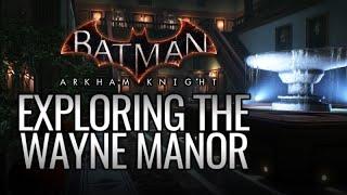 Batman: Arkham Knight - Exploring the Wayne Manor