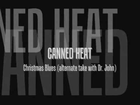 Canned Heat - Christmas Blues (alternate Take With Dr. John)