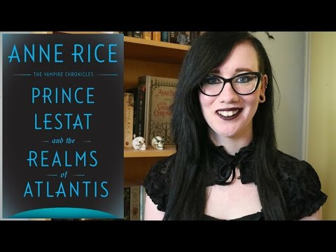 Review - Prince Lestat And The Realms Of Atlantis by Anne Rice