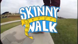Welcome Webisode 18- Will Blaty Skinny Walk