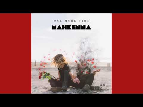 One More Time by Mahkenna (Official Audio Video)