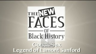 New Faces of Black History- Ass Juice (The Legend of Lamont Sanford)