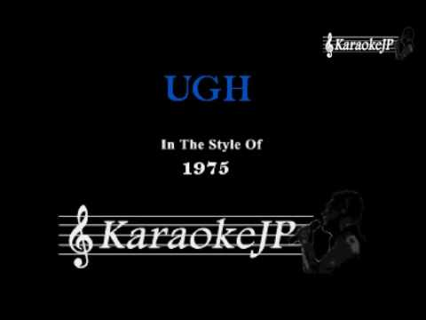 UGH (Karaoke) - 1975