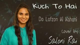Download Hindi Video Songs - Kuch To Hai | Saloni Rai | Female Cover | Do Lafzon Ki Kahan | Armaan Malik