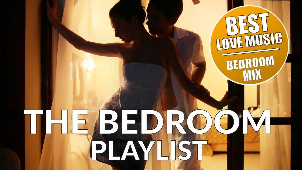 The Bedroom Playlist Bedroom Mix Vol 1 Romantic Love Making Music Youtube