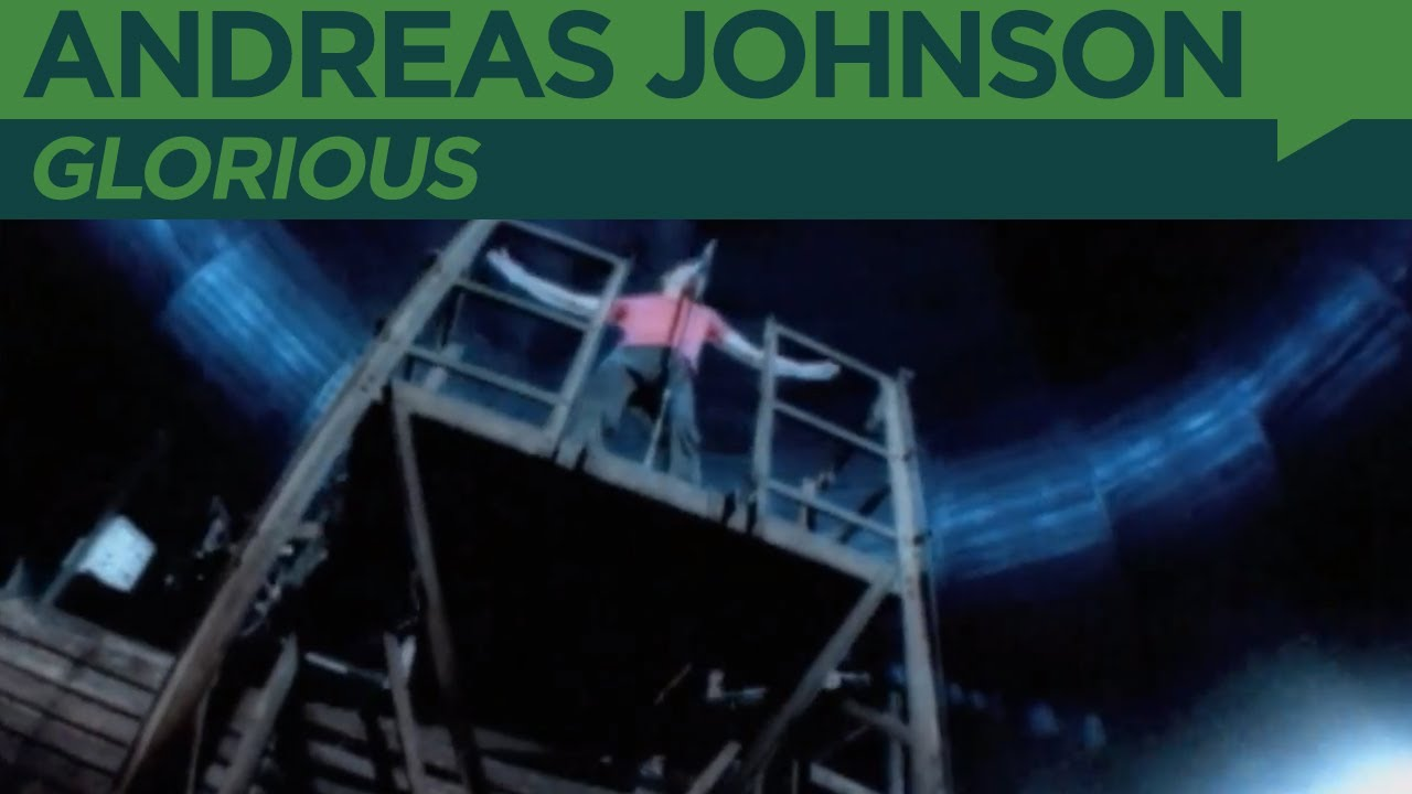 Andreas Johnson: Glorious (Official Music Video)