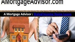A Mortgage Advisor- Stated Income Home Loans