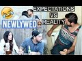 Newlywed Expectations VS Reality