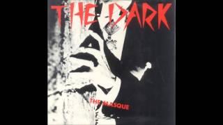 THE DARK....the masque