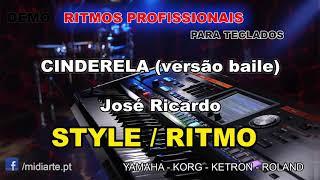 ♫ Ritmo / Style - CINDERELA (versão baile) - José Ricardo