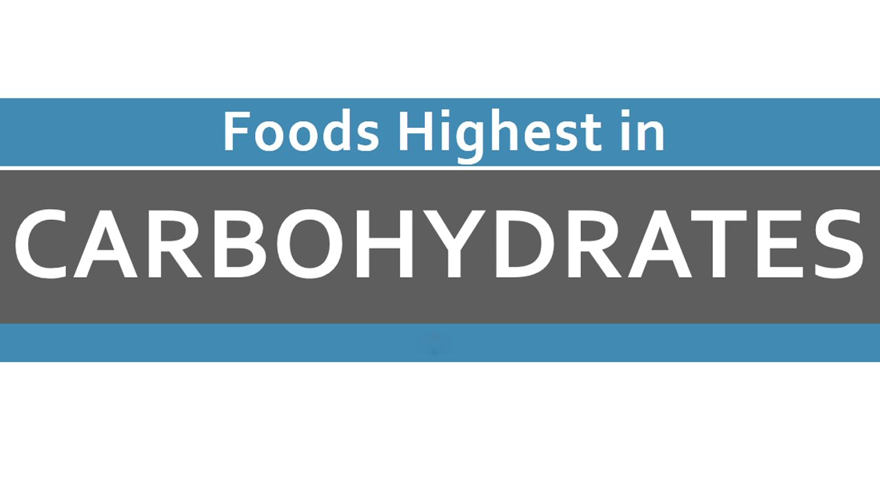 foods highest in carbohydrates high carb foods youtube
