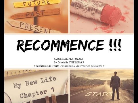 « RECOMMENCE !!! »