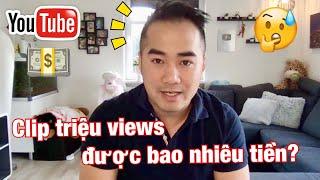 #110: Mình kiếm được bao nhiêu tiền từ clip Youtube triệu views ???