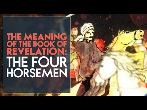 The Meaning of the Book of Revelation: the Four Horsemen - Swedenborg and Life