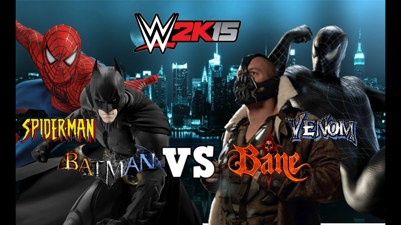 batman amp spiderman vs bane amp venom wwe 2k15 youtube