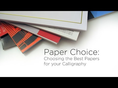 Paper Choice: Choosing The Best Papers For Your Calligraphy