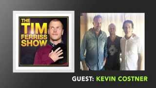 Kevin Costner Interview (Full Episode) | The Tim Ferriss Show (Podcast)