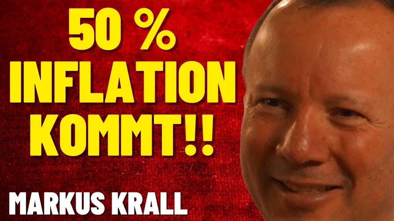 ? MARKUS KRALL: 50 % INFLATION ERWARTET! - ENTEIGNUNG KOMMT & TRIFFT ALLE VERMÖGENSWERTE!