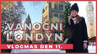VLOGMAS Den 11. | Londýn plný vánoční atmosféry!