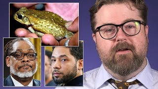 Jussie Smollett, killer toads, weaponized farts, world's tallest politician : Daily News Weekly
