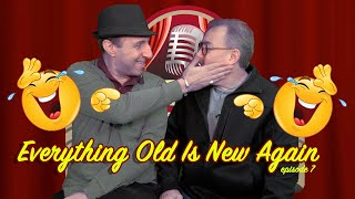 Everything Old Is New Again - episode 7 - Laughter Hotel