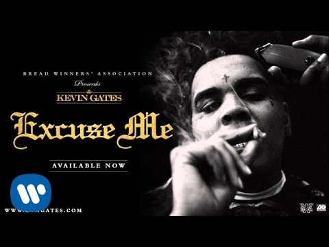 Kevin Gates – Excuse Me (Official Audio)