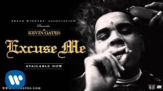 Kevin Gates - Excuse Me