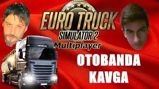 Otobanda Kavga 2 | Euro Truck Simulator 2 Türkçe Multiplayer