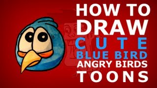 How to draw Angry Birds Toons episode 9 - Do as i say - Cute Blue Bird