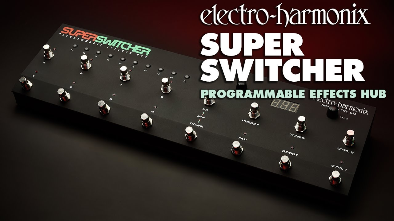 Best Pedal Switcher 2019 Electro Harmonix Super Switcher Programmable Effects Hub   YouTube