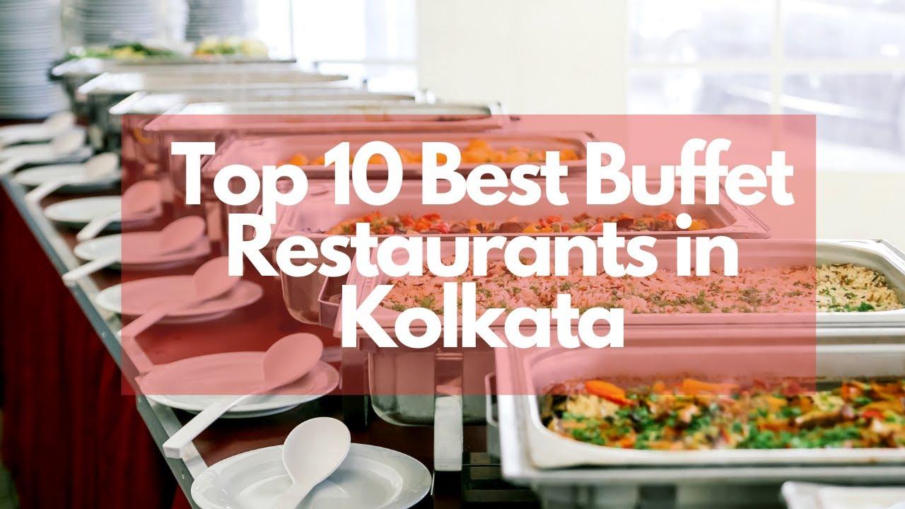 Top 10 Best Buffet Restaurants in Kolkata | কলকাতা এর ১০টি জনপ্রিয় বুফে রেস্টুরেন্ট  | 2021
