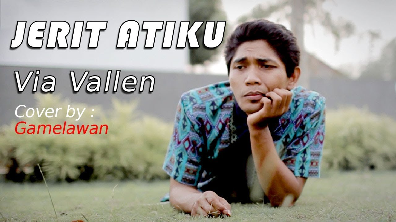 Via Vallen - Jerit Atiku cover by : Gamelawan #1