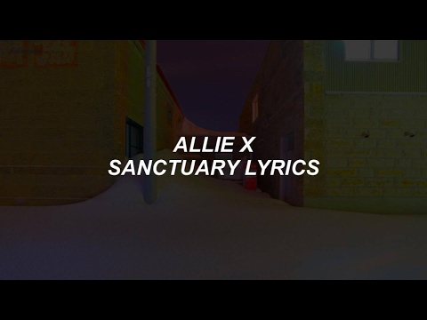 sanctuary // allie x lyrics