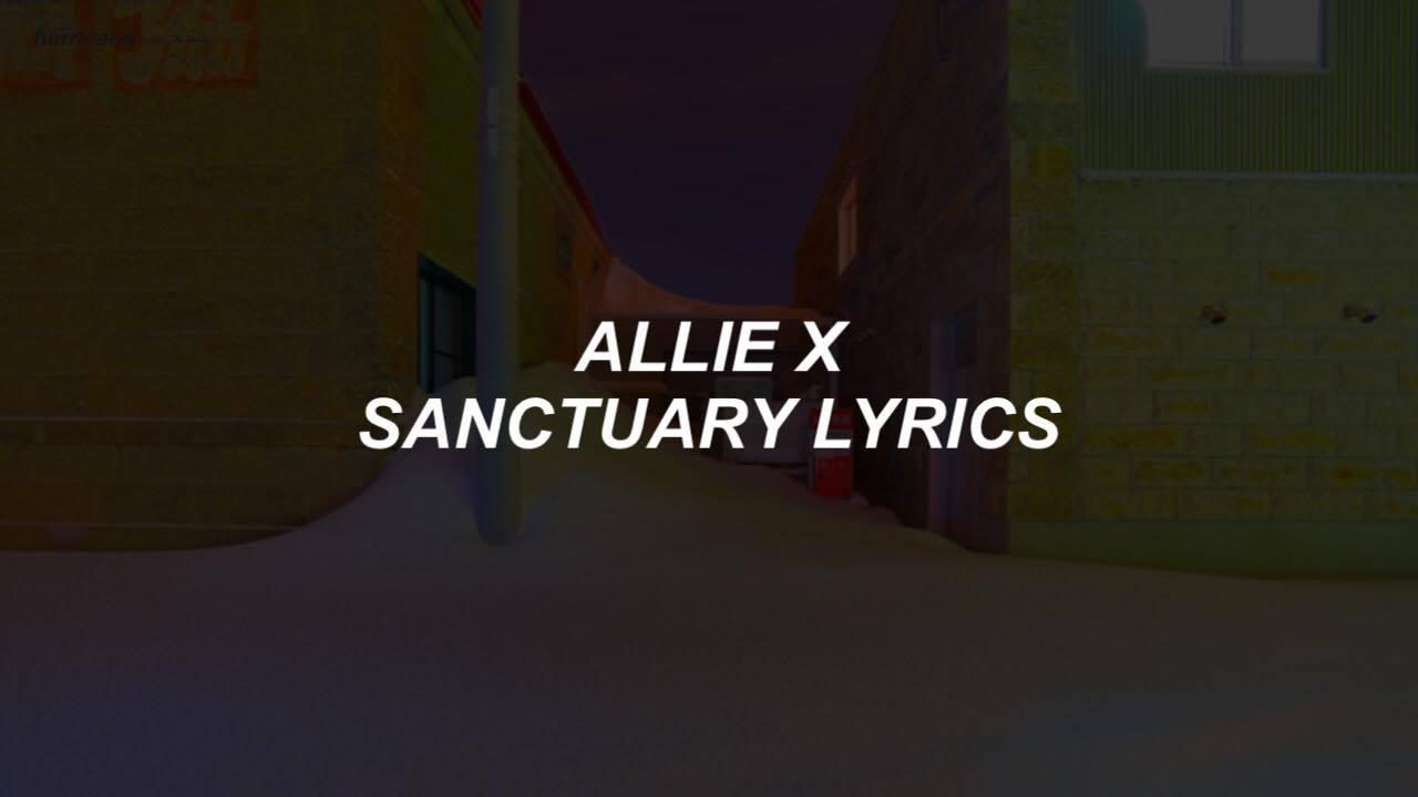 Sanctuary Allie X Lyrics