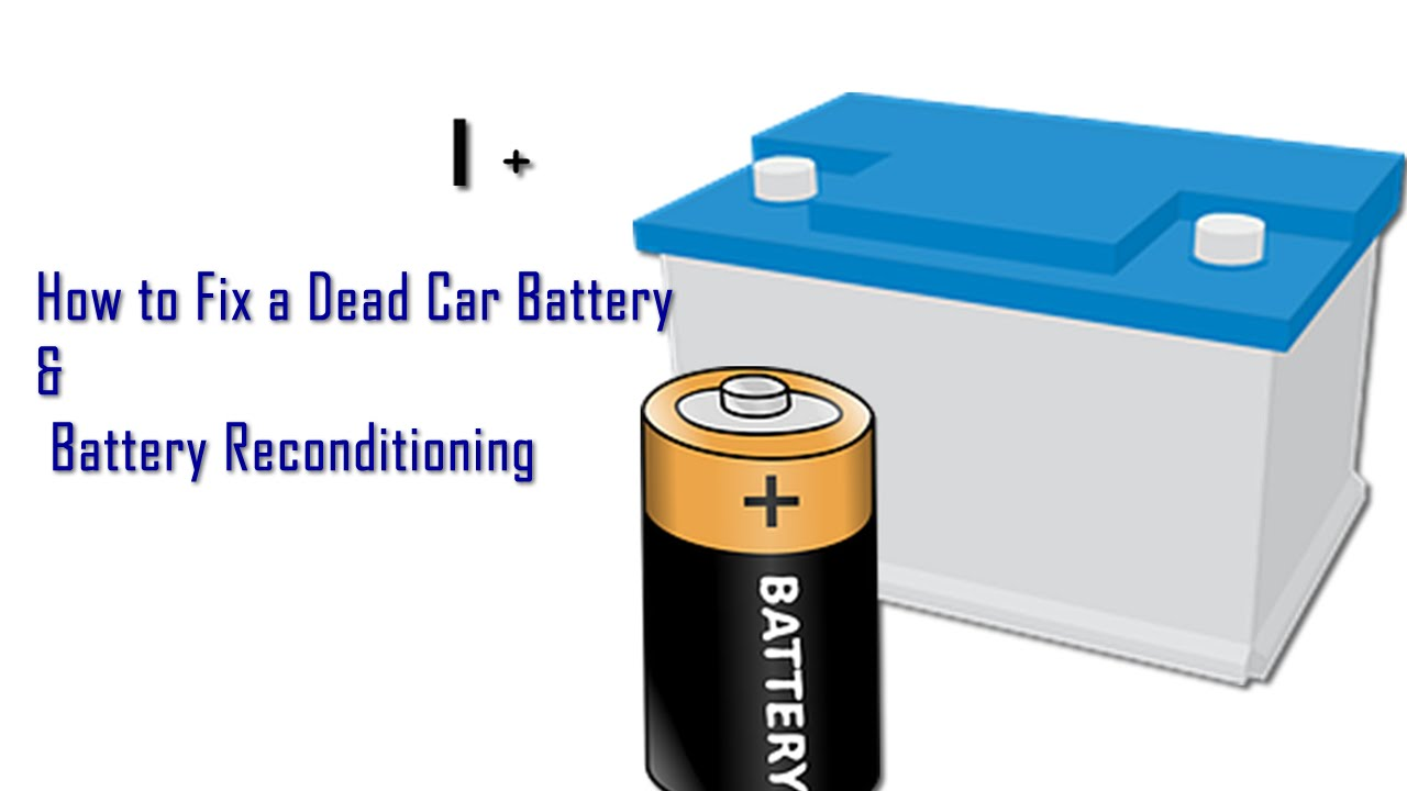 How To Revive A Dead Car Battery, Reconditioning Batteries
