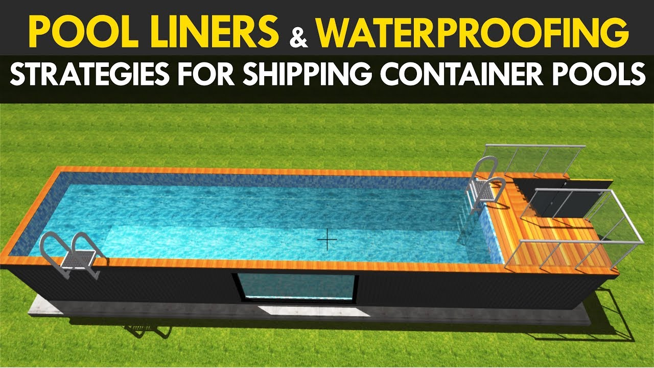 Swimming Pool Liners And Waterproofing Strategies For Above Ground Shipping Container Pools