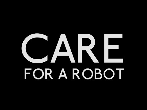 Care For a Robot (A design fiction documentary about caring robots)