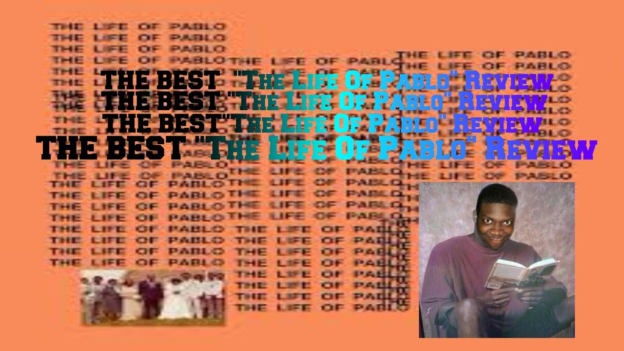 THE BEST The Life Of Pablo Review