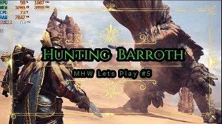 Monster Hunter World Lets Play #5 Hunting  Barroth
